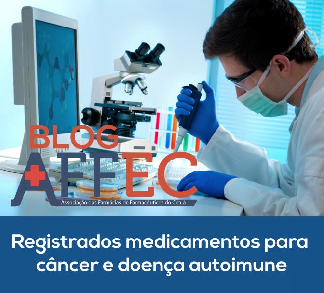 Registrados medicamentos para câncer e doença autoimune